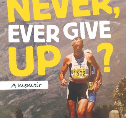 Never, Ever Give Up?: A memoir